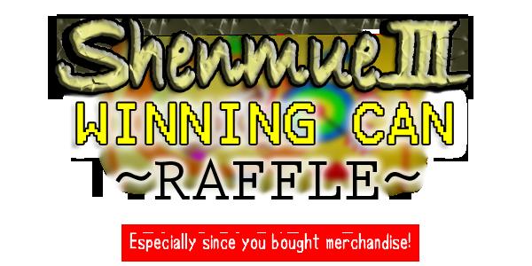 Shenmue III Winning Can Raffle
